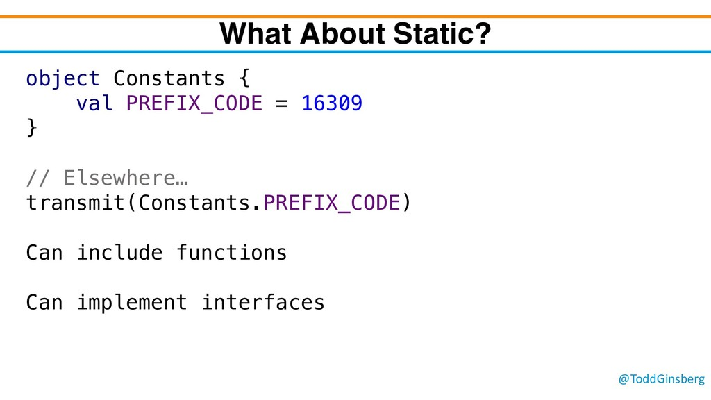 @ToddGinsberg What About Static? object Constan...