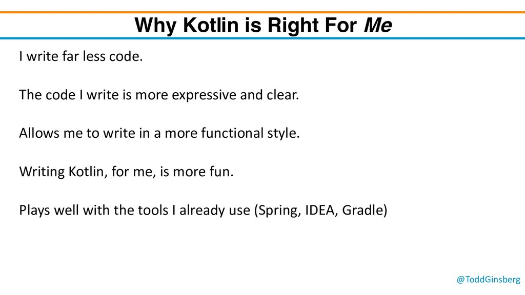 @ToddGinsberg Why Kotlin is Right For Me I writ...