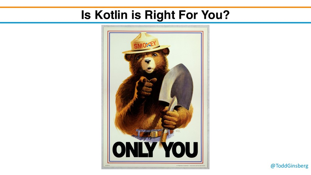 @ToddGinsberg Is Kotlin is Right For You?