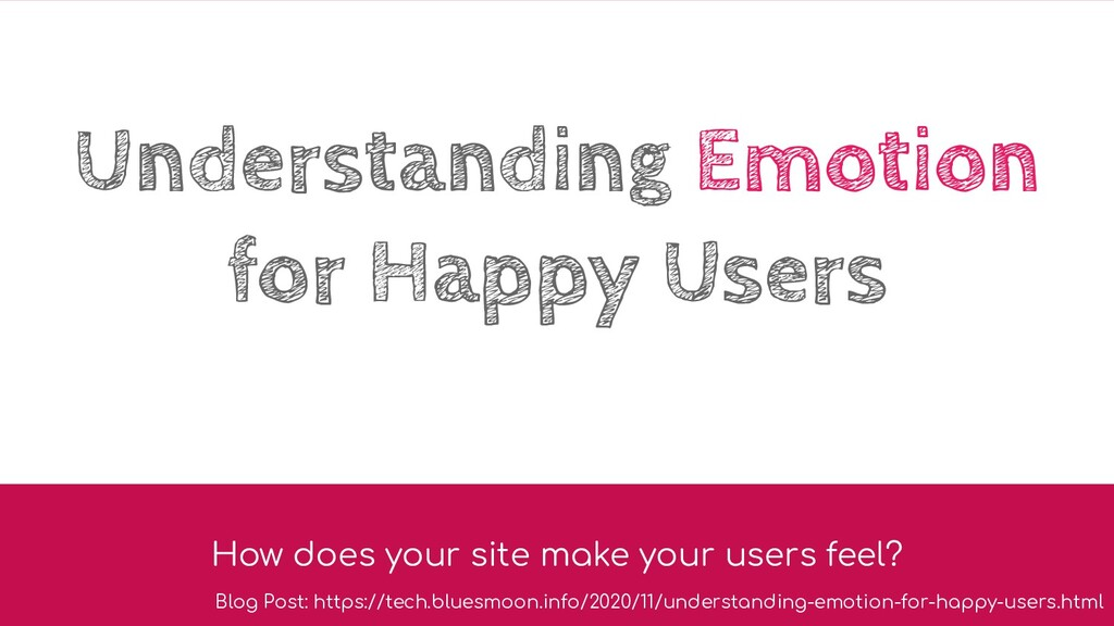 Understanding Emotion for Happy Users How does ...