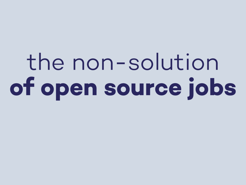 the non-solution of open source jobs