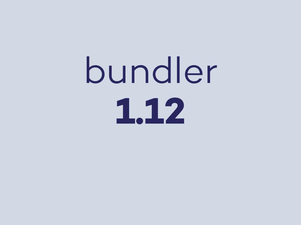 bundler 1.12