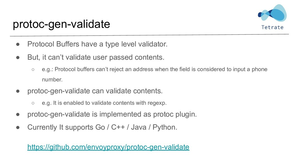 ● Protocol Buffers have a type level validator....