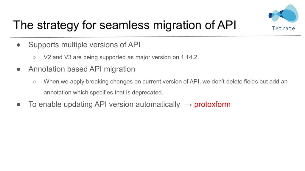 The strategy for seamless migration of API ● Su...