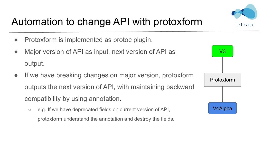 ● Protoxform is implemented as protoc plugin. ●...