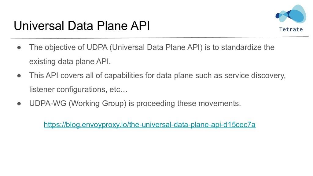Universal Data Plane API ● The objective of UDP...