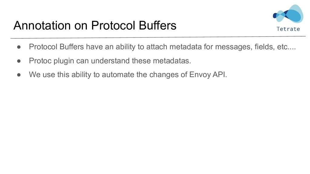 Annotation on Protocol Buffers ● Protocol Buffe...