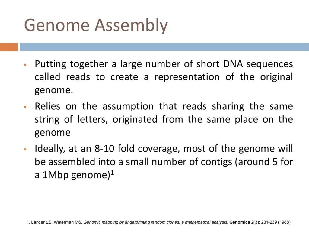 Genome Assembly § Putting together a large numb...