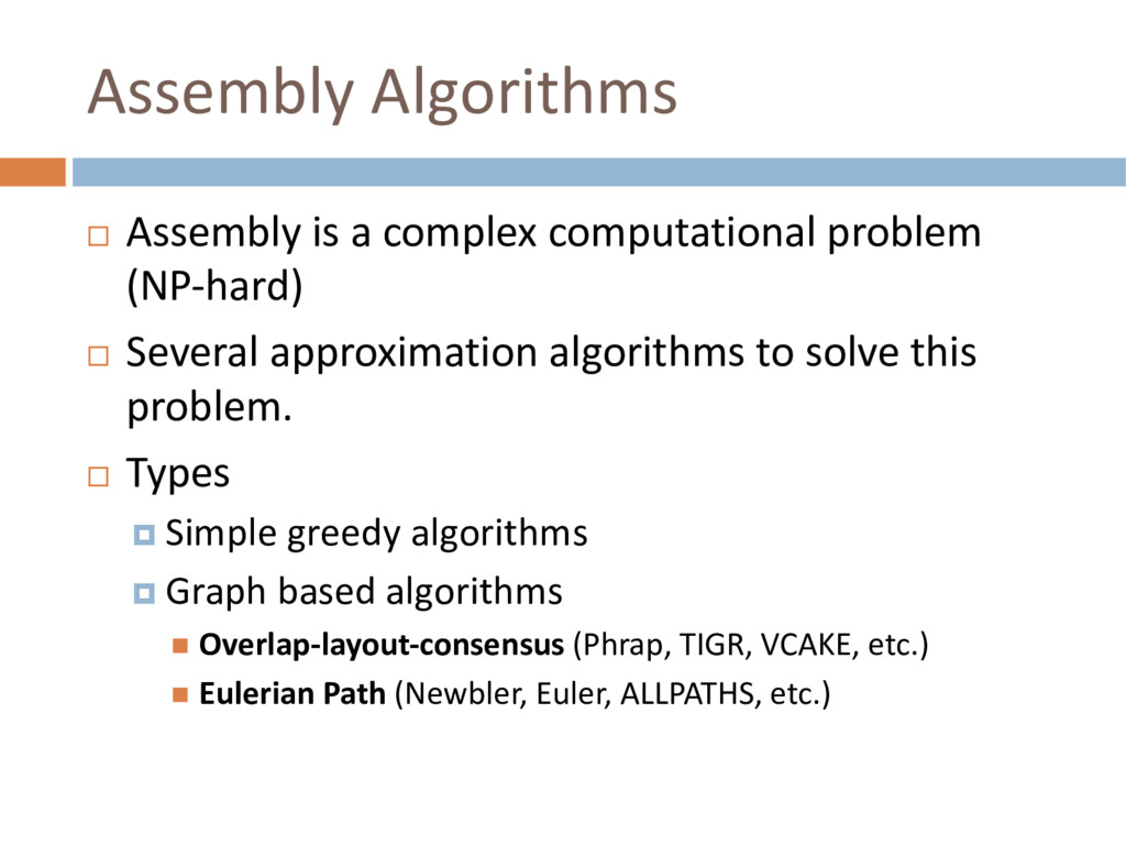 Assembly Algorithms ¨ Assembly is a complex com...
