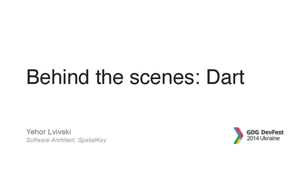 Behind the scenes: Dart Yehor Lvivski Software ...