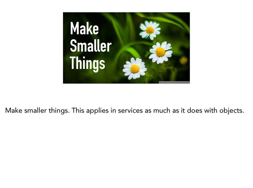 Make Smaller Things https://www.flickr.com/phot...