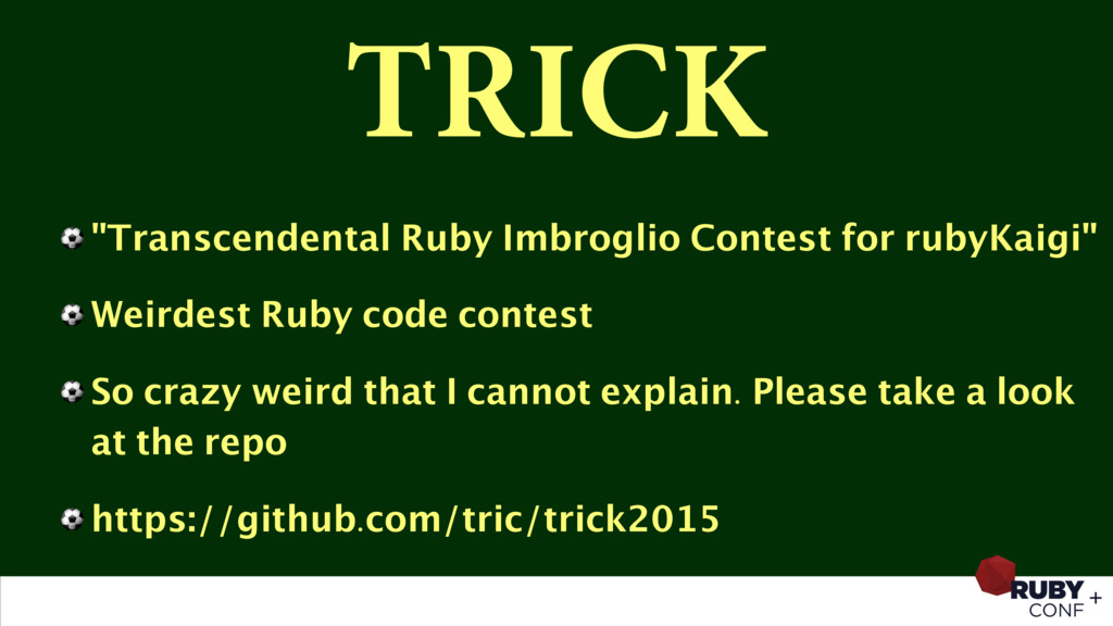 """TRICK ⚽ """"Transcendental Ruby Imbroglio Contest ..."""