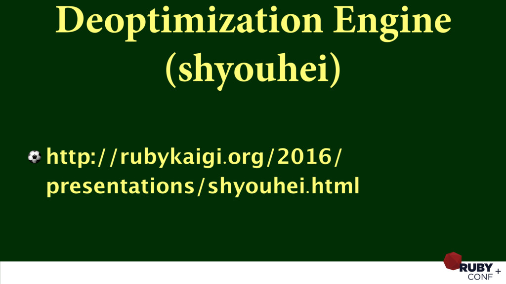 Deoptimization Engine (shyouhei) ⚽ http://rubyk...