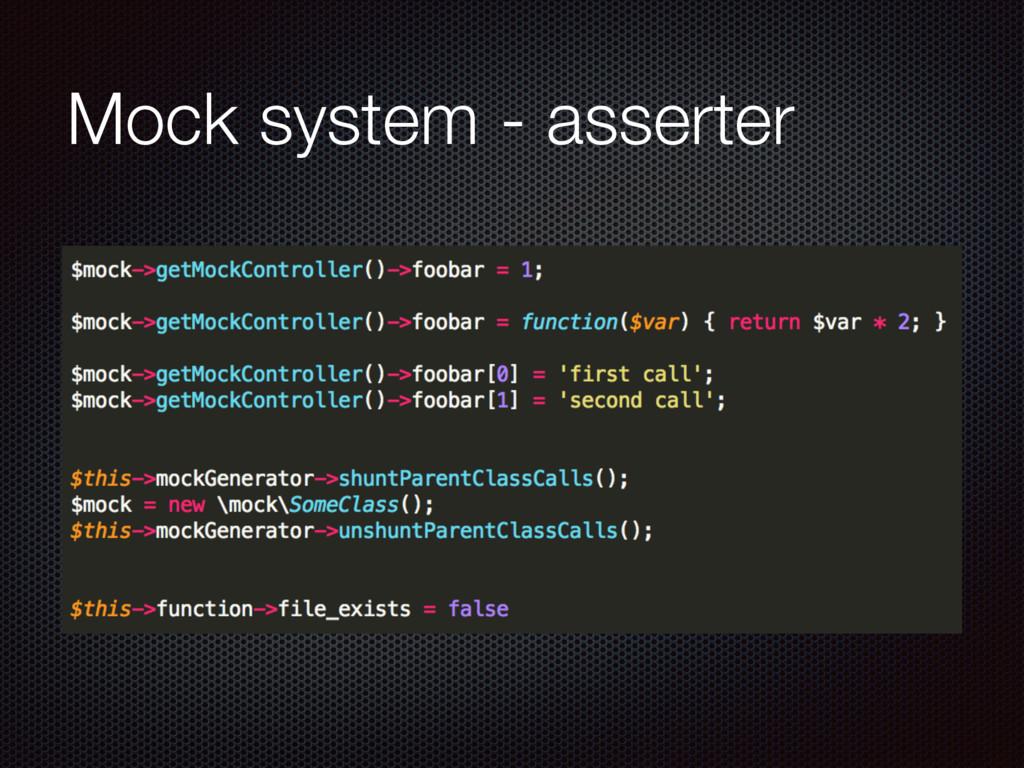 Mock system - asserter