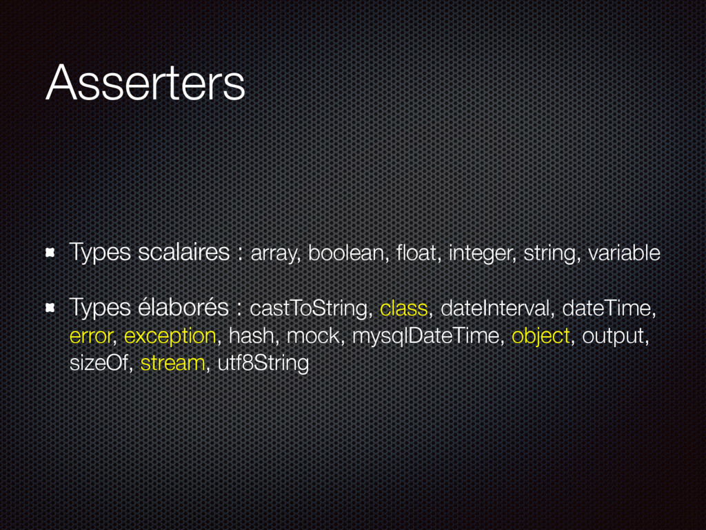 Asserters Types scalaires : array, boolean, floa...
