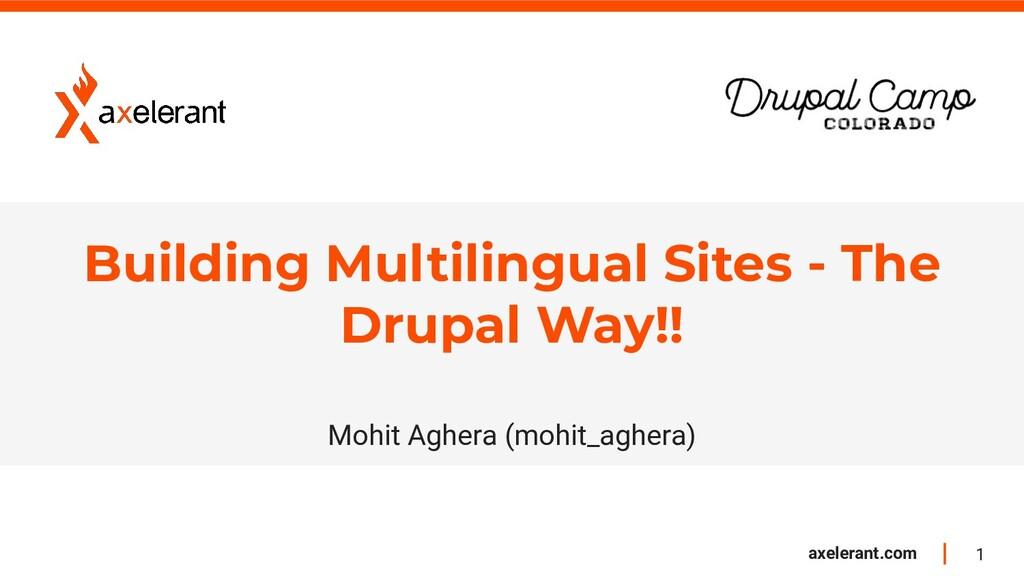 1 axelerant.com Building Multilingual Sites - T...