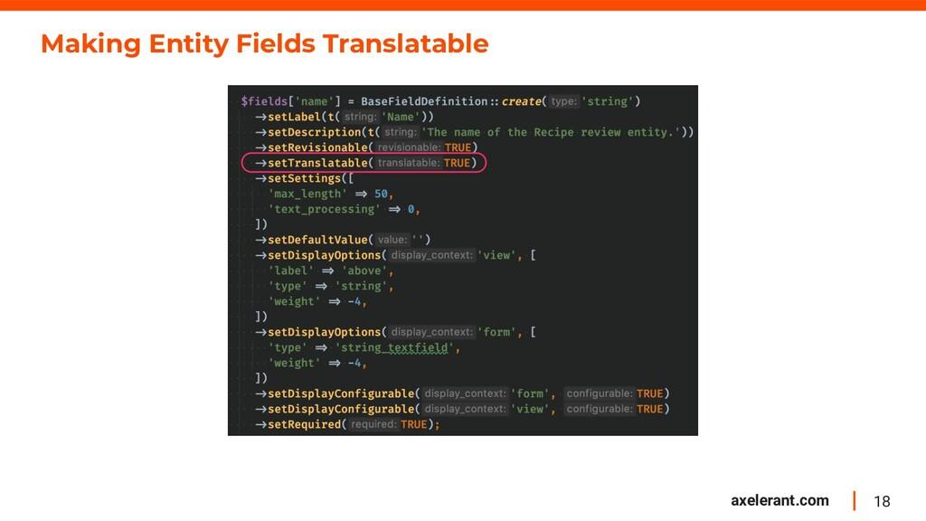 18 axelerant.com Making Entity Fields Translata...