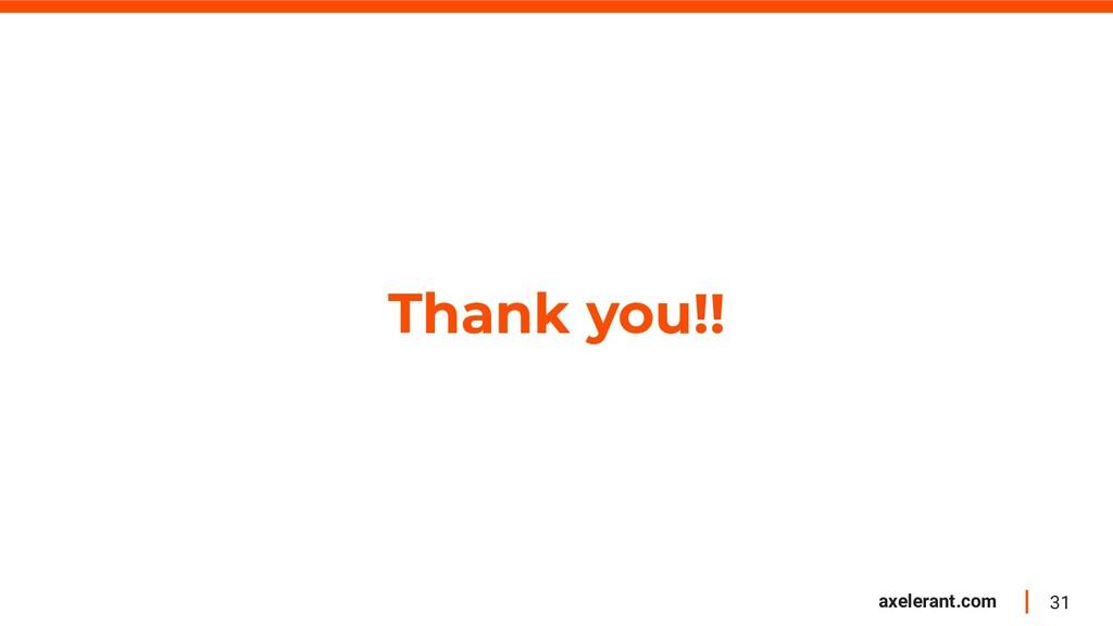 31 axelerant.com Thank you!!