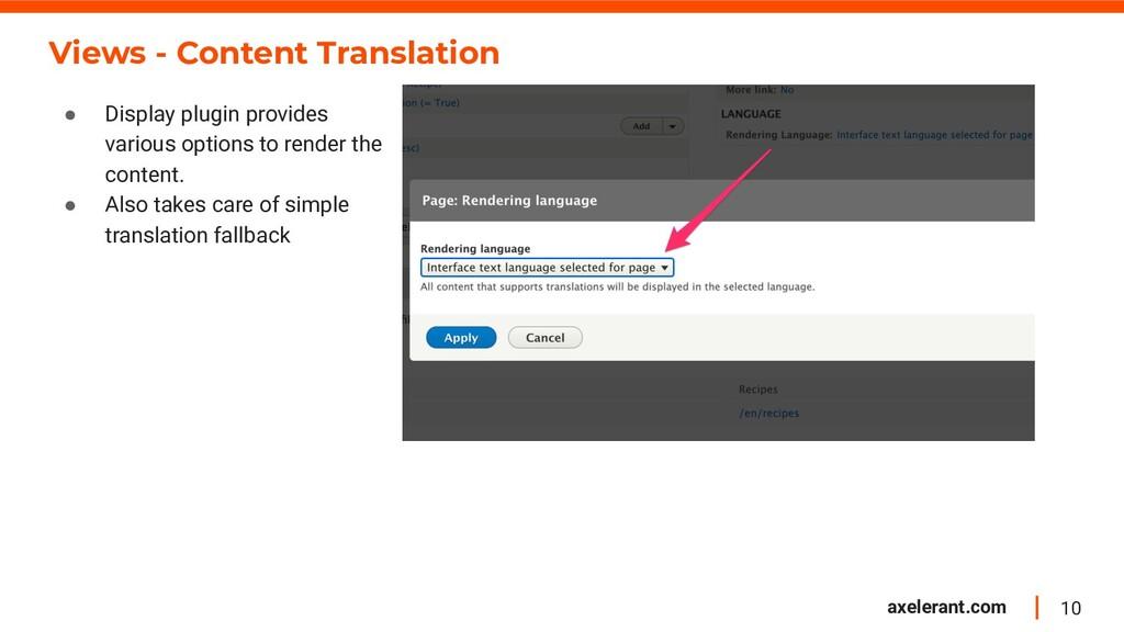 10 axelerant.com Views - Content Translation ● ...