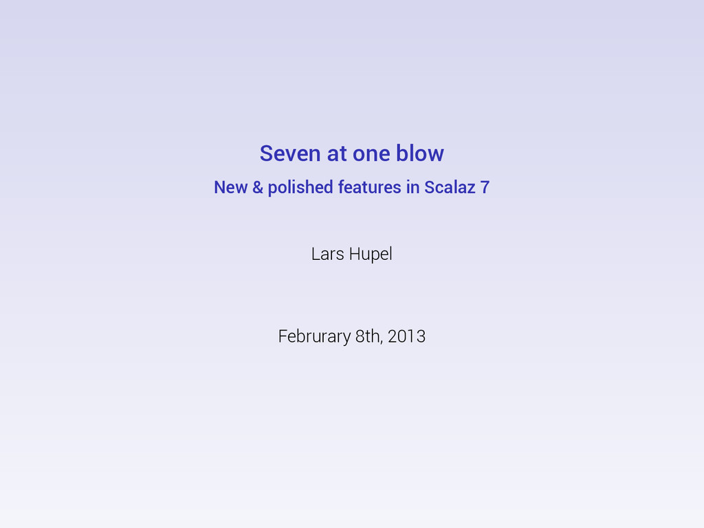 Seven at one blow New & polished features in Sc...