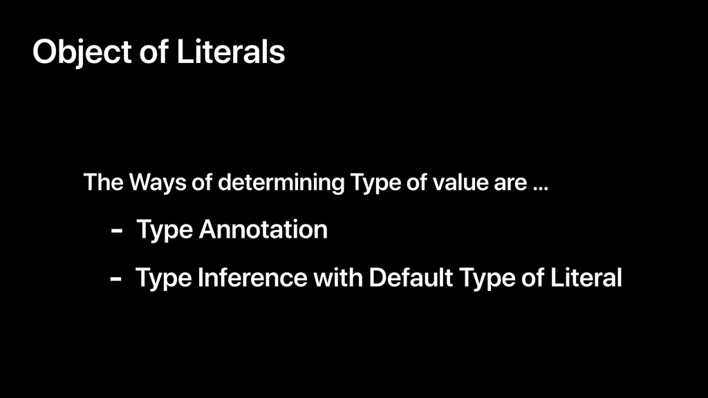 Object of Literals The Ways of determining Type...