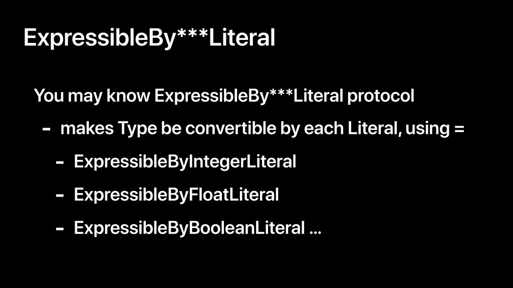 ExpressibleBy***Literal You may know Expressibl...