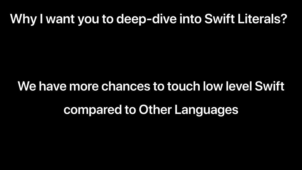 Why I want you to deep-dive into Swift Literals...