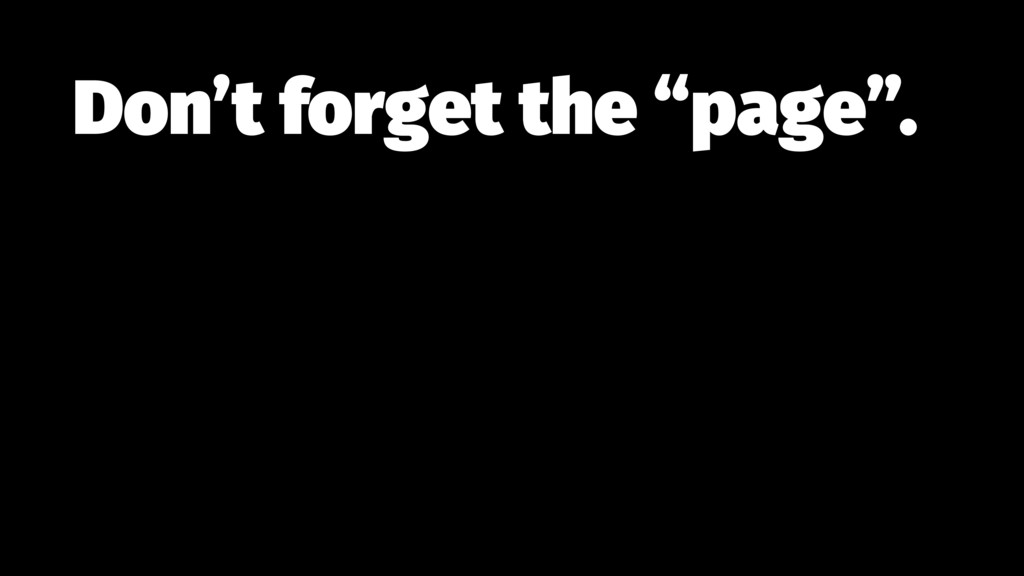 """Don't forget the """"page""""."""