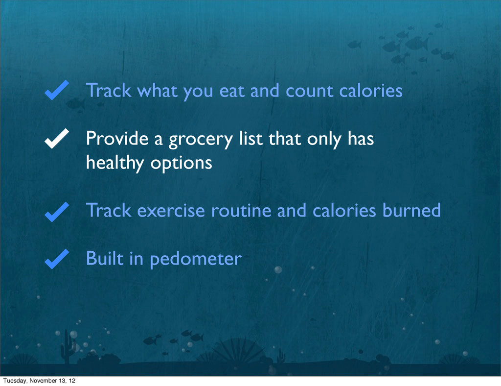 Track what you eat and count calories Provide a...