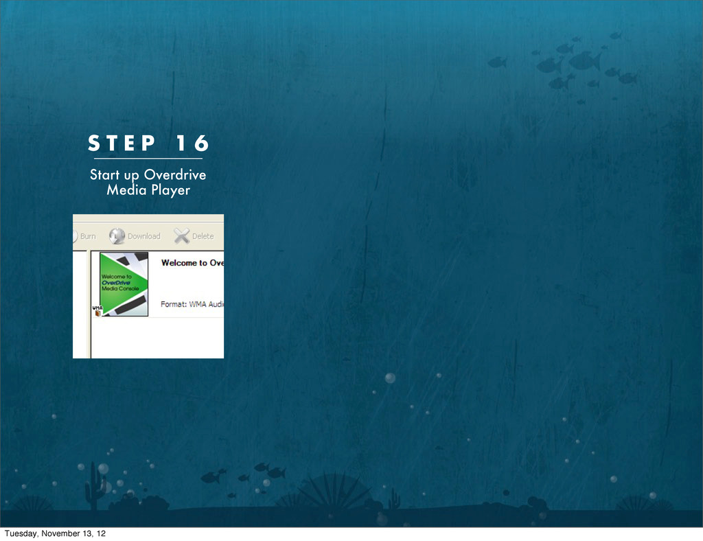 S T E P 1 6 Start up Overdrive Media Player Tue...