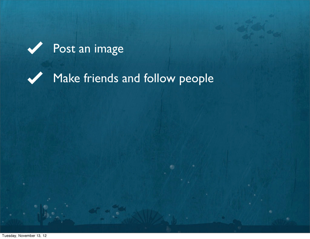 Post an image Make friends and follow people Tu...