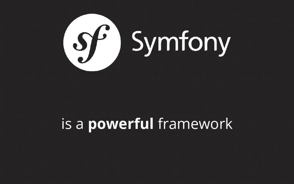 is a powerful framework