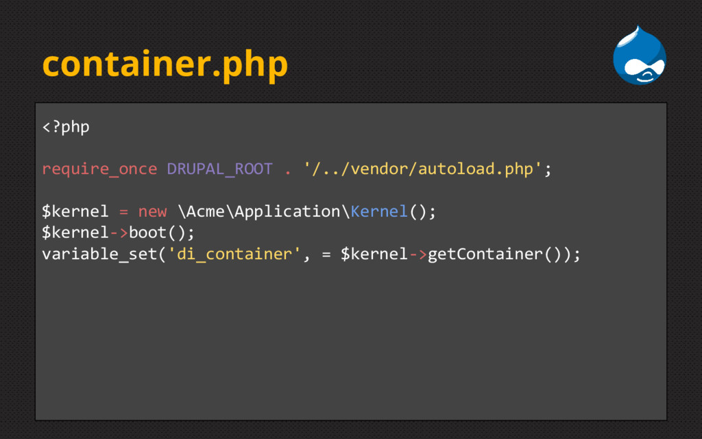 container.php <?php require_once DRUPAL_ROOT . ...