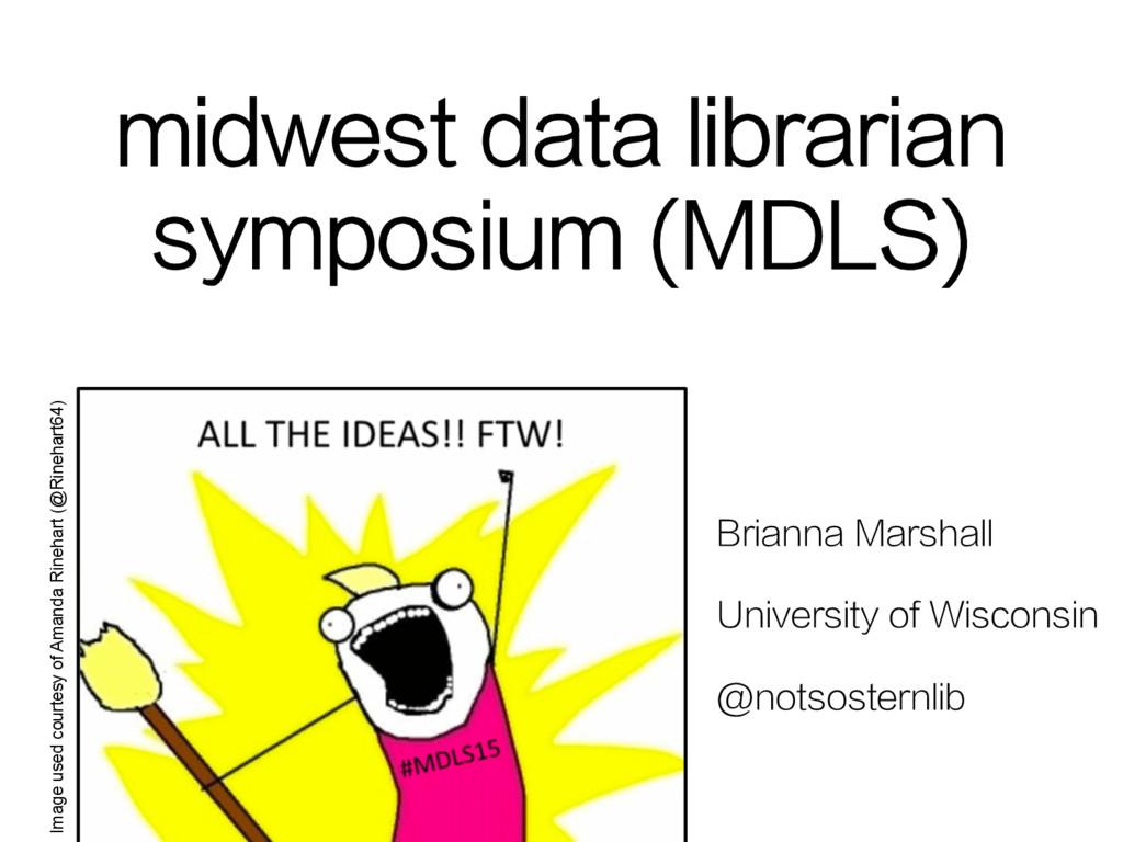 Brianna Marshall University of Wisconsin @notso...