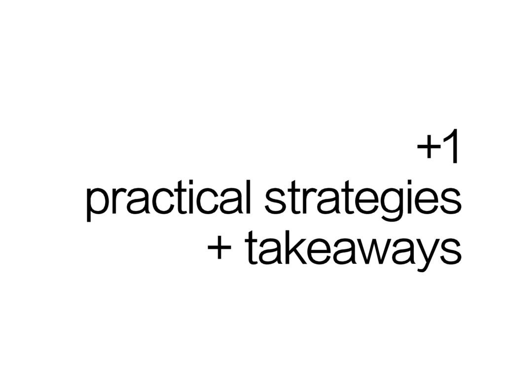 +1 practical strategies + takeaways