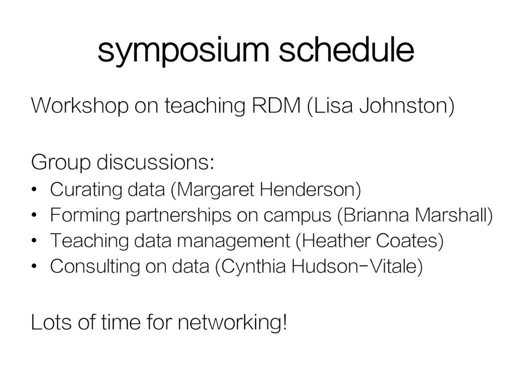 symposium schedule Workshop on teaching RDM (Li...