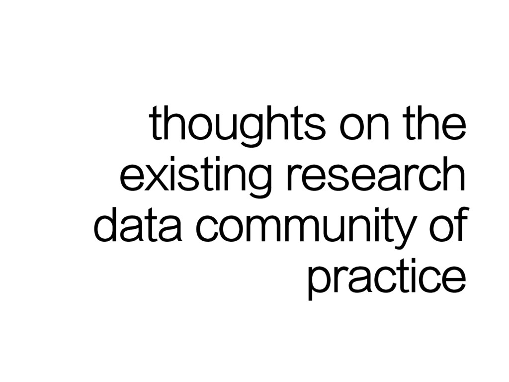 thoughts on the existing research data communit...