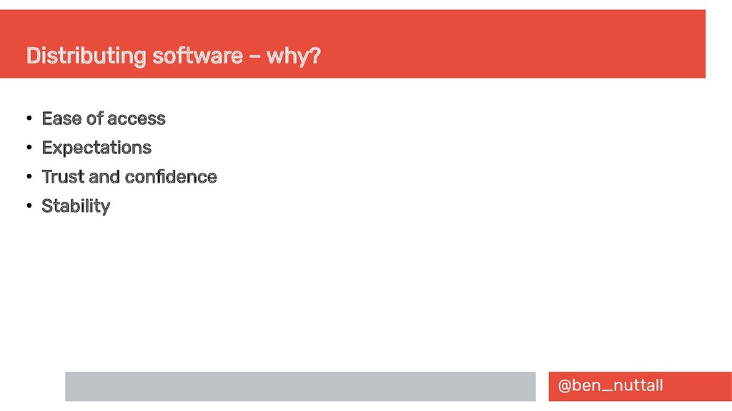 @ben_nuttall Distributing software – why? ● Eas...