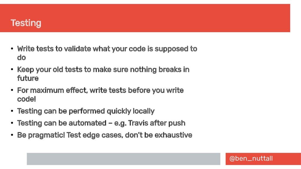 @ben_nuttall Testing ● Write tests to validate ...