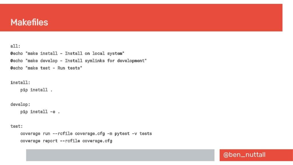 "@ben_nuttall Makefiles all: @echo ""make install..."