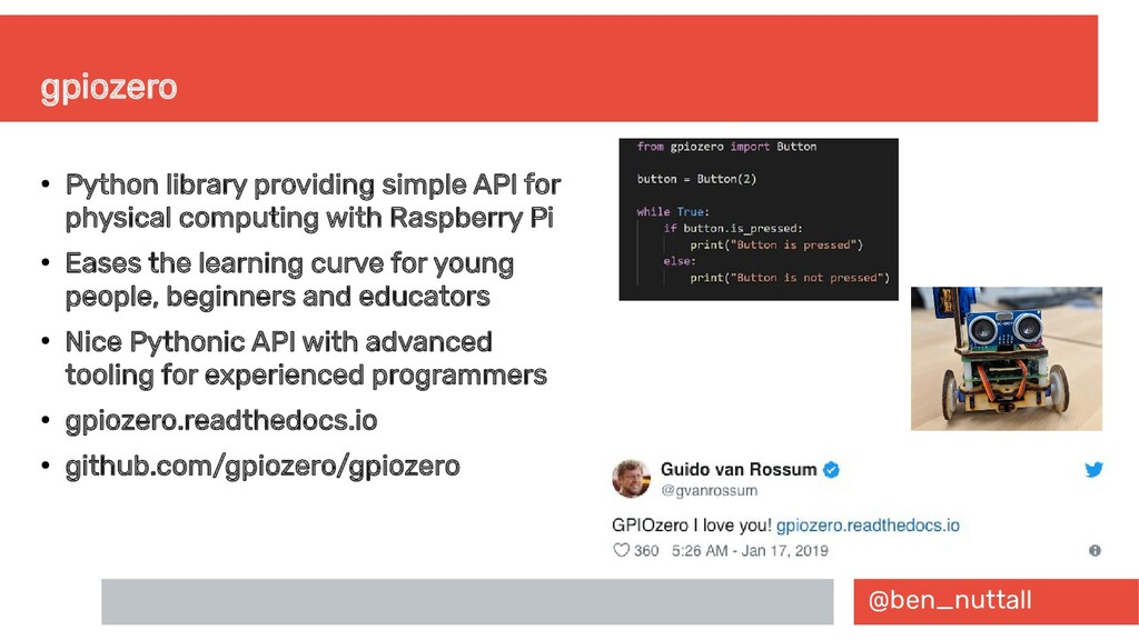 @ben_nuttall gpiozero ● Python library providin...