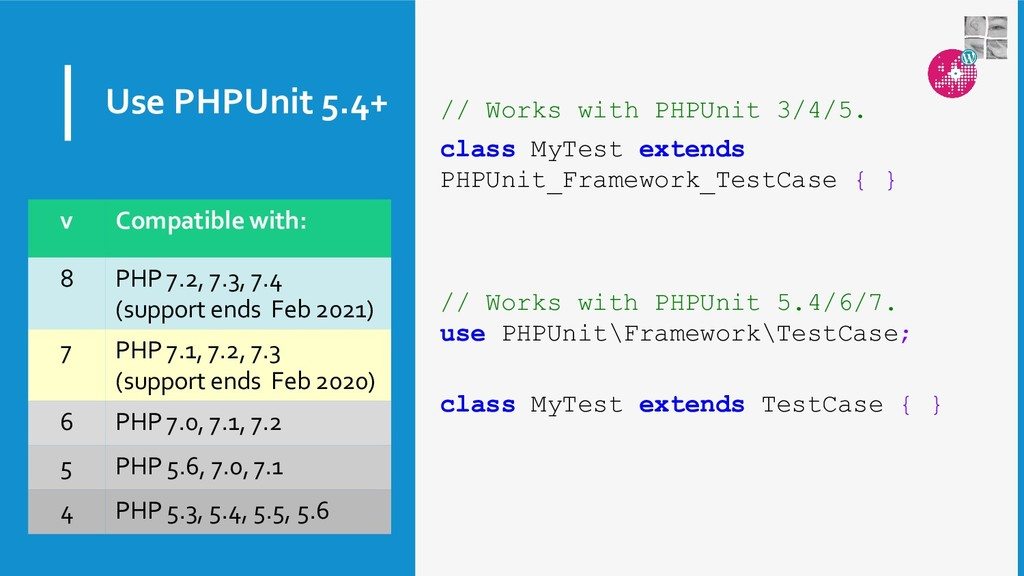 Use PHPUnit 5.4+ // Works with PHPUnit 3/4/5. c...