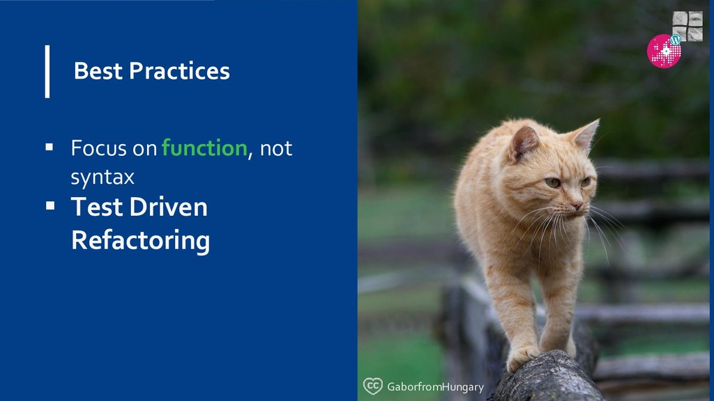 Best Practices  Focus on function, not syntax ...