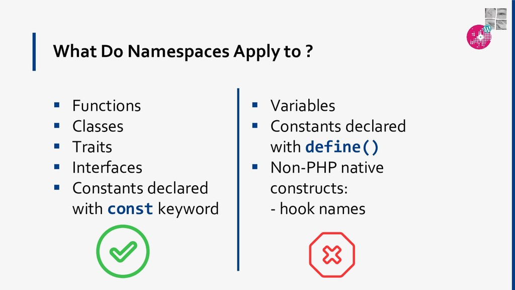 What Do Namespaces Apply to ?  Functions  Cla...