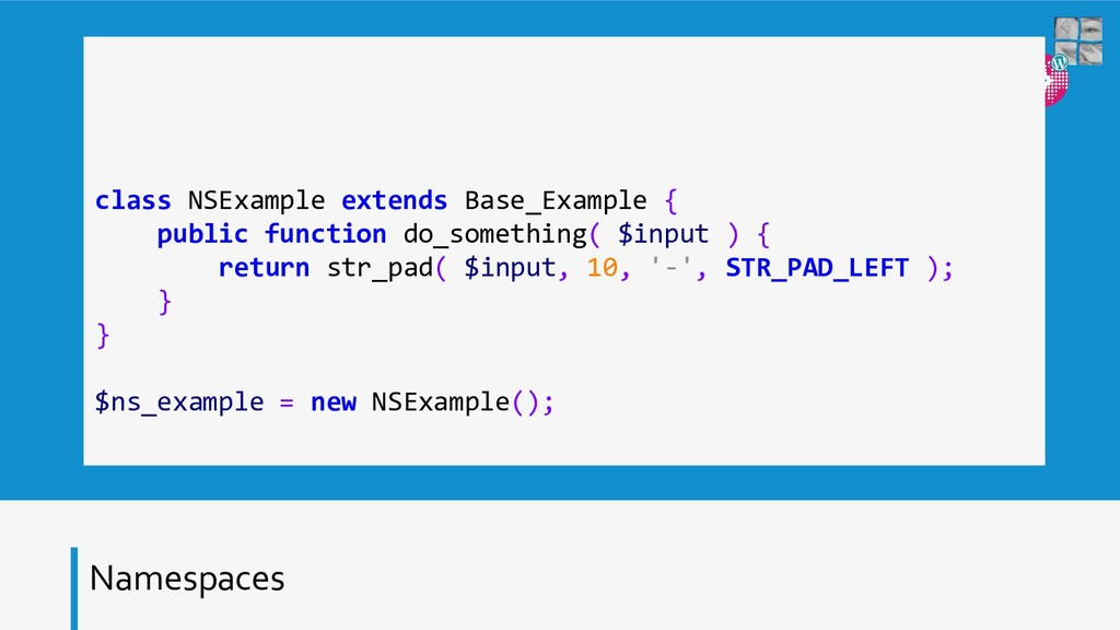 Namespaces class NSExample extends Base_Example...