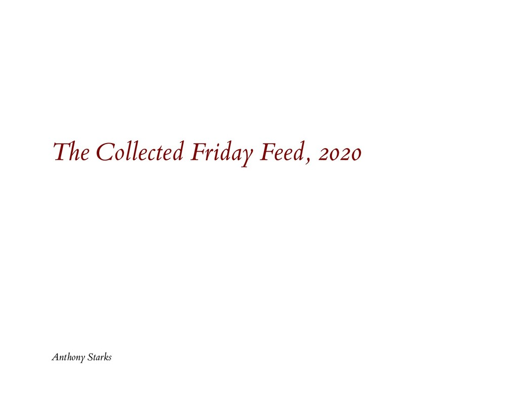 The Collected Friday Feed, 2020 Anthony Starks