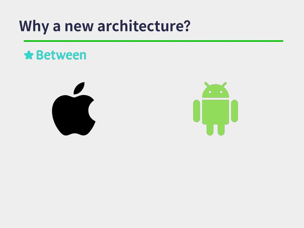 Why a new architecture?