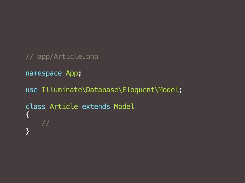 // app/Article.php namespace App; use Illuminat...