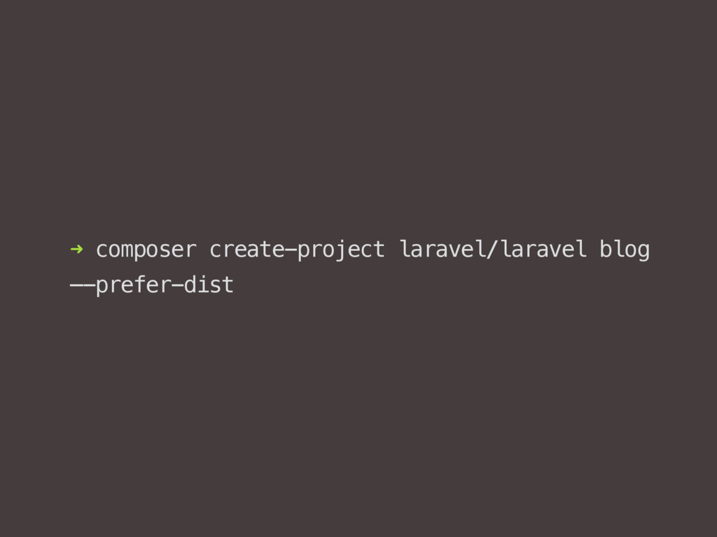 ➜ composer create-project laravel/laravel blog...