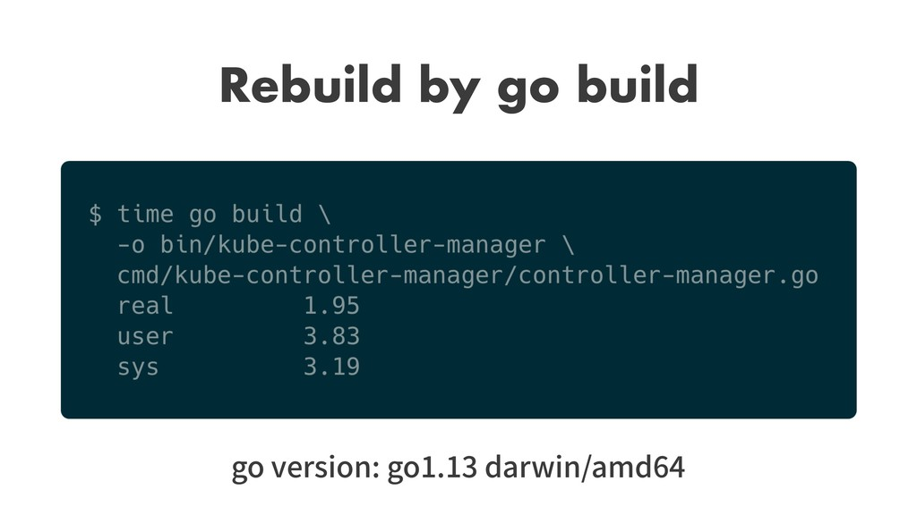 Rebuild by go build go version: go1.13 darwin/a...